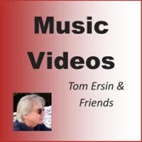 Tom Ersin Music - Music Videos